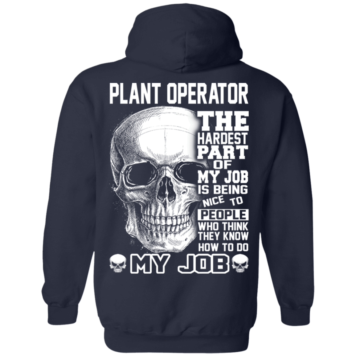 Plant Operator The Hardest Part Of My Job 541-4742-71609217-23135 - Tee Ript