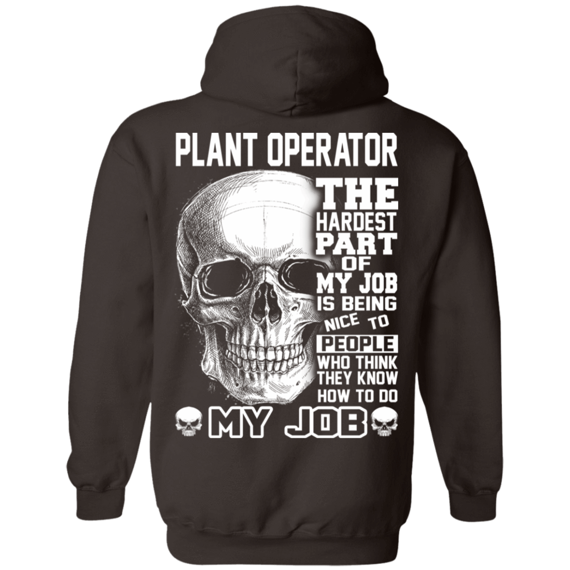 Plant Operator The Hardest Part Of My Job 541-4752-71609217-23095 - Tee Ript