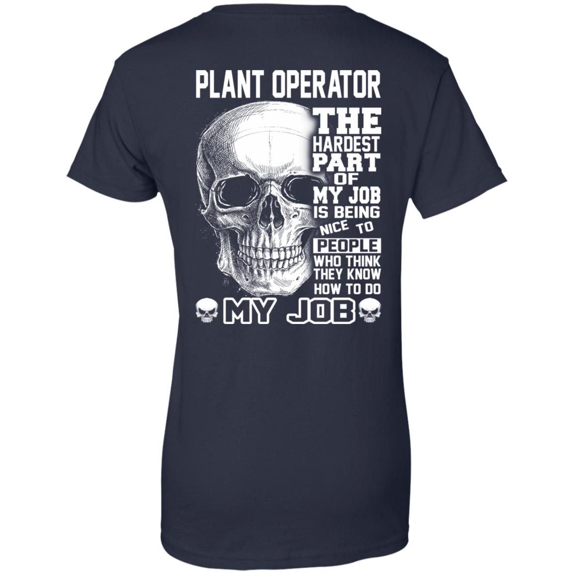 Plant Operator The Hardest Part Of My Job 939-9259-71609218-44765 - Tee Ript