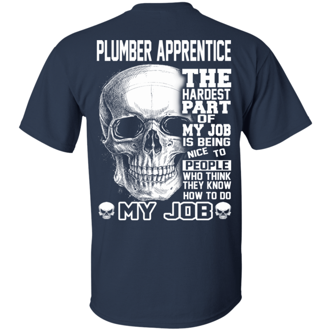 Plumber Apprentice The Hardest Part Of My Job 22-111-72369945-250 - Tee Ript