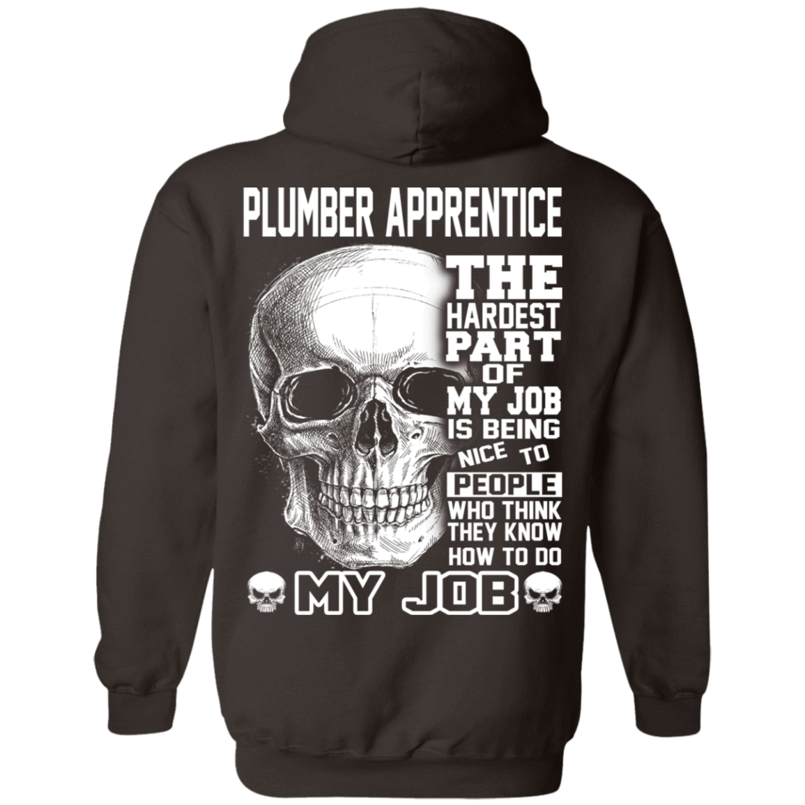 Plumber Apprentice The Hardest Part Of My Job 541-4752-72369947-23095 - Tee Ript