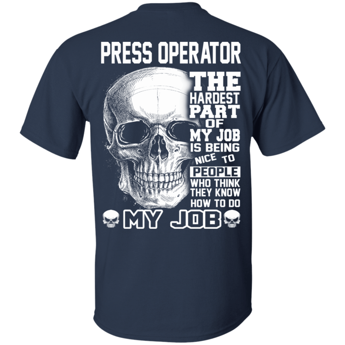 Press Operator The Hardest Part Of My Job 22-111-72798857-250 - Tee Ript