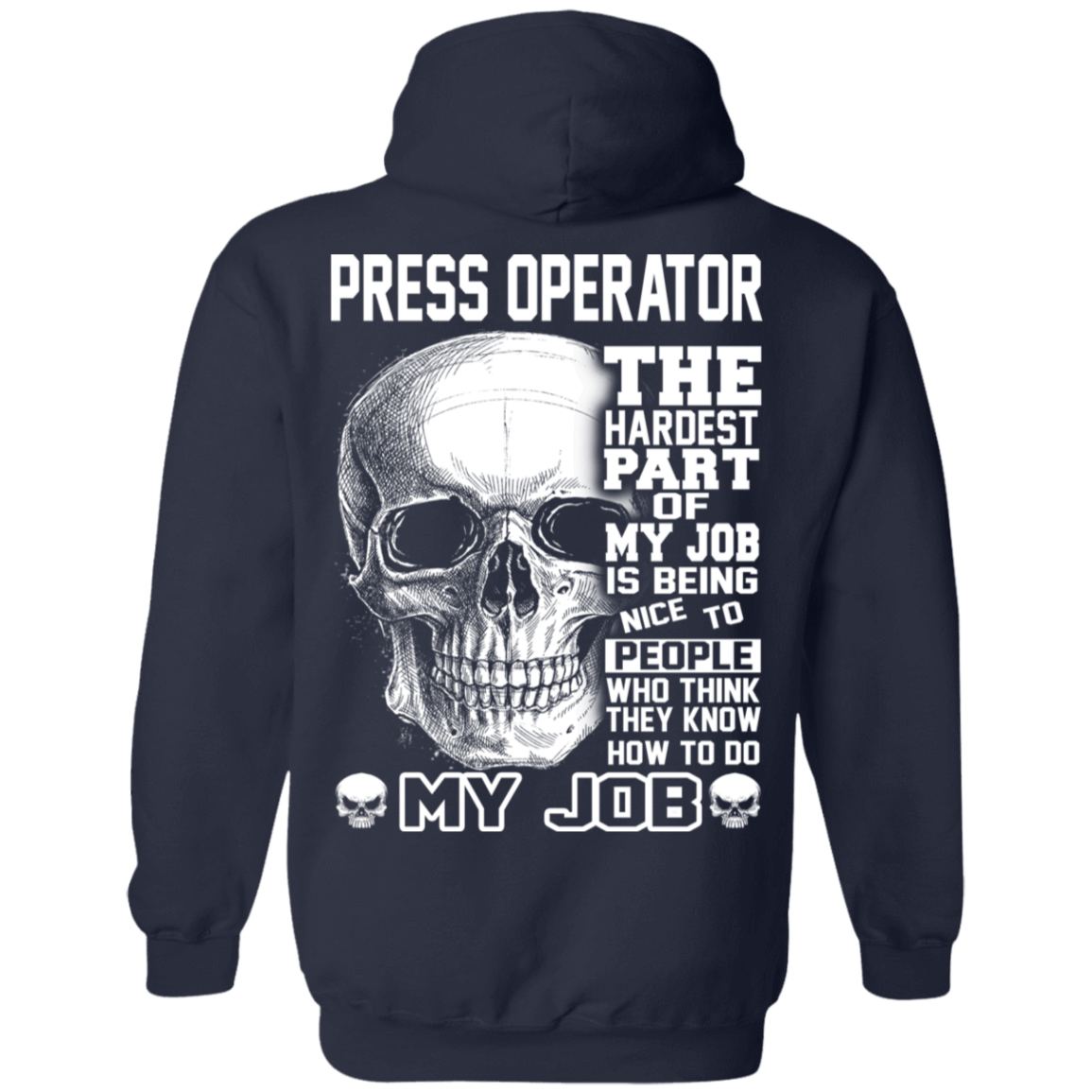 Press Operator The Hardest Part Of My Job 541-4742-72798860-23135 - Tee Ript