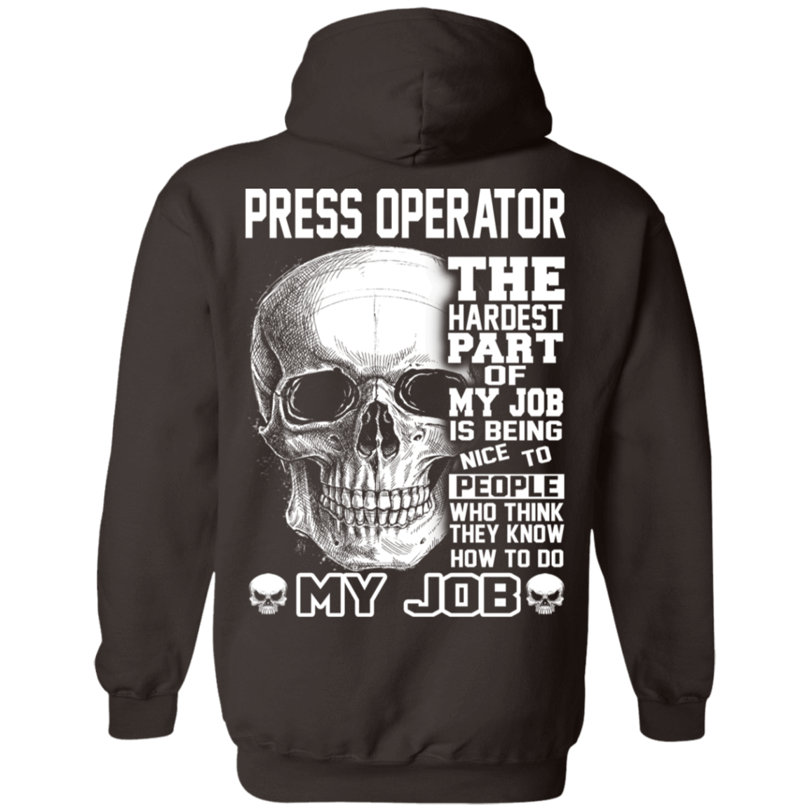 Press Operator The Hardest Part Of My Job 541-4752-72798860-23095 - Tee Ript