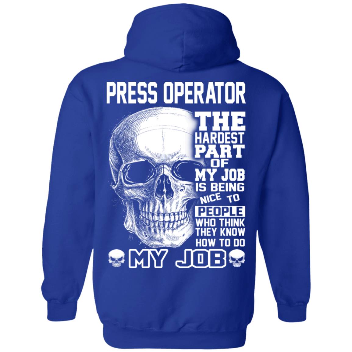 Press Operator The Hardest Part Of My Job 541-4765-72798860-23175 - Tee Ript