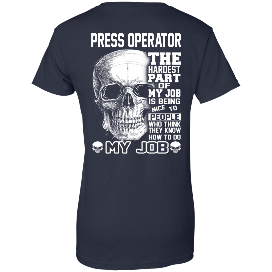 Press Operator The Hardest Part Of My Job 939-9259-72798862-44765 - Tee Ript