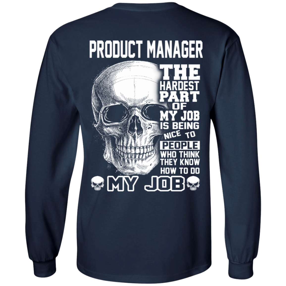 Product Manager The Hardest Part Of My Job 30-184-71881741-331 - Tee Ript