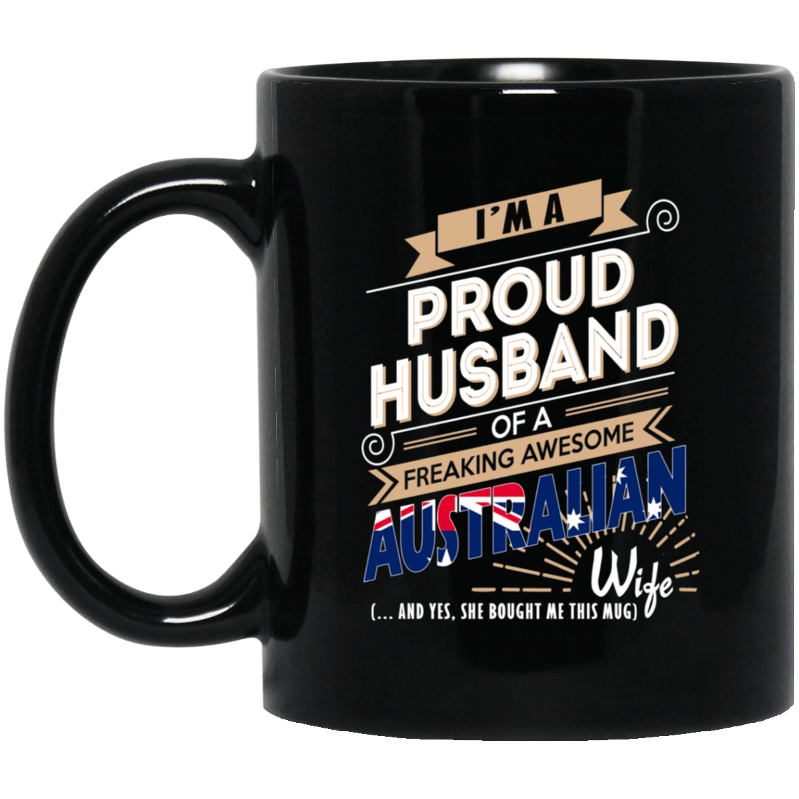 Proud Husband Of A Freaking Awesome Australian Wife Mug 1065-10181-72136609-49307 - Tee Ript