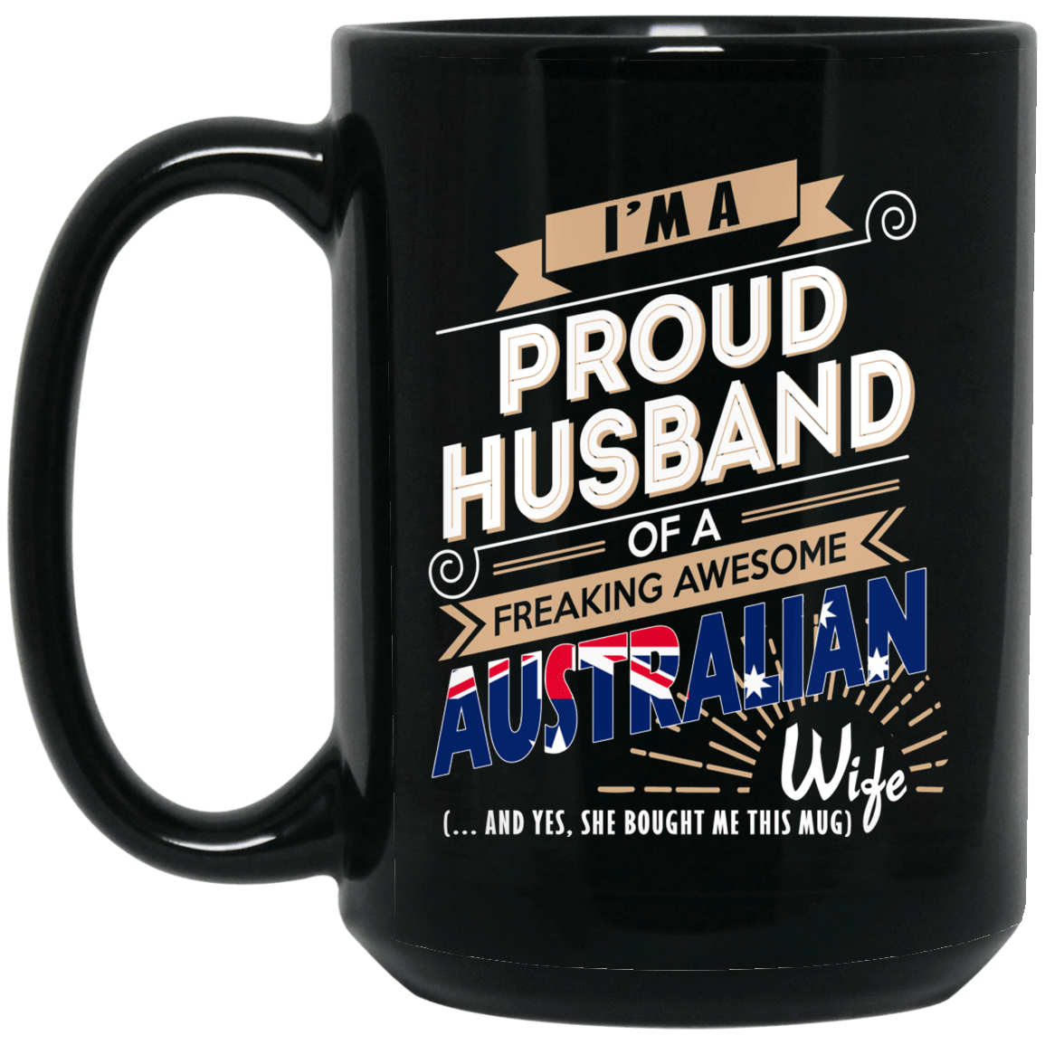 Proud Husband Of A Freaking Awesome Australian Wife Mug 1066-10182-72136610-49311 - Tee Ript
