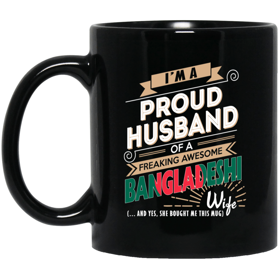 Proud Husband Of A Freaking Awesome Bangladeshi Wife Mug 1065-10181-72136607-49307 - Tee Ript