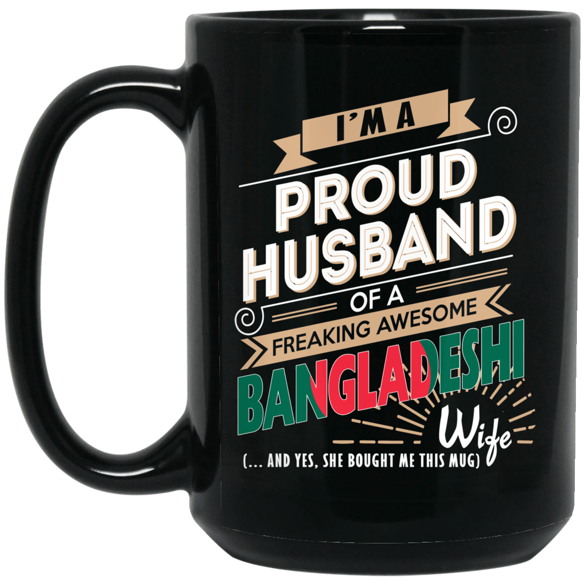 Proud Husband Of A Freaking Awesome Bangladeshi Wife Mug 1066-10182-72136608-49311 - Tee Ript