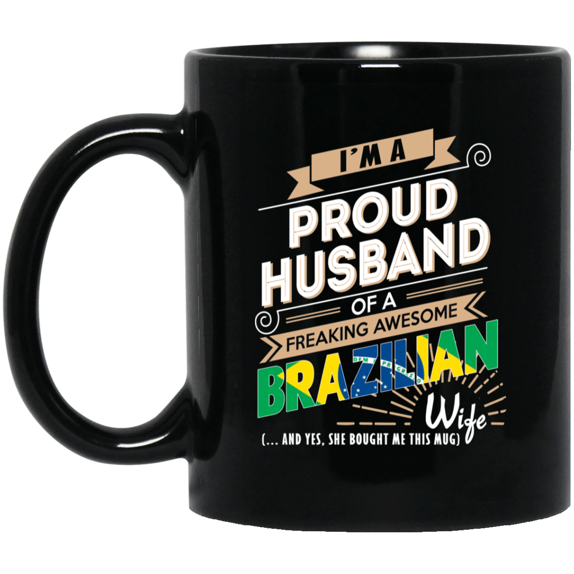 Proud Husband Of A Freaking Awesome Brazilian Wife Mug 1065-10181-72136605-49307 - Tee Ript