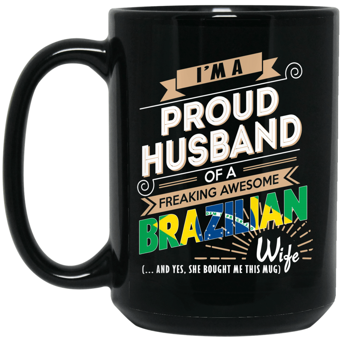 Proud Husband Of A Freaking Awesome Brazilian Wife Mug 1066-10182-72136606-49311 - Tee Ript
