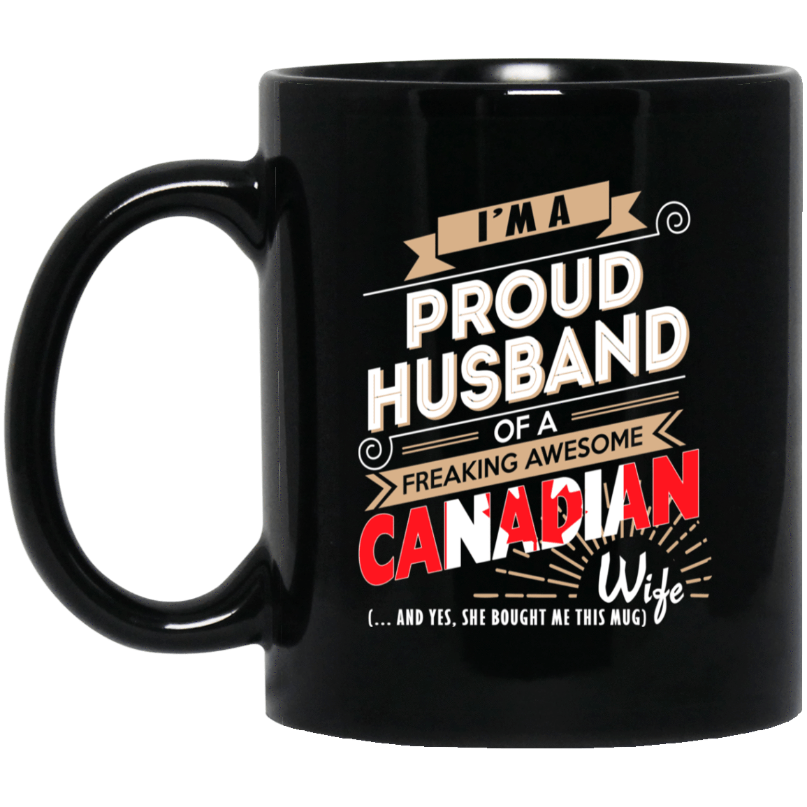 Proud Husband Of A Freaking Awesome Canadian Wife Mug 1065-10181-72136601-49307 - Tee Ript