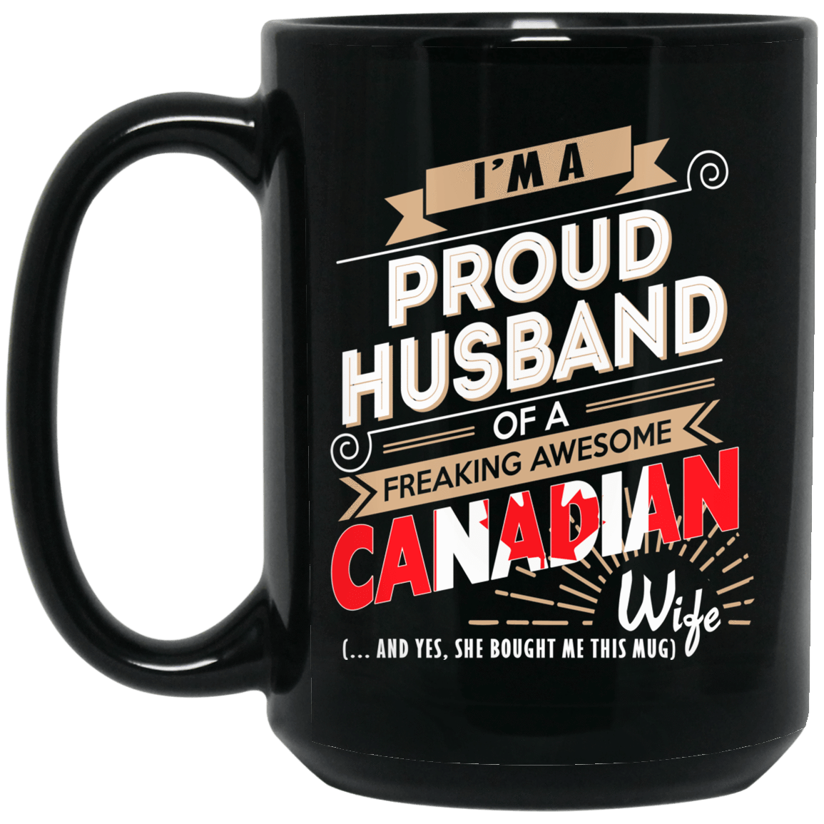 Proud Husband Of A Freaking Awesome Canadian Wife Mug 1066-10182-72136602-49311 - Tee Ript