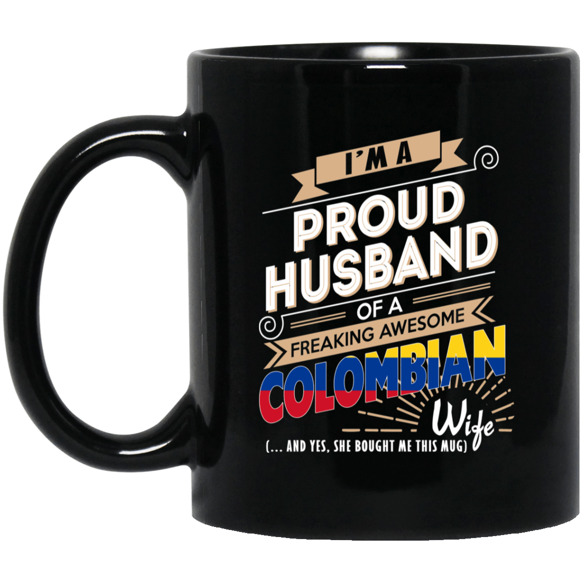 Proud Husband Of A Freaking Awesome Colombian Wife Mug 1065-10181-72136599-49307 - Tee Ript