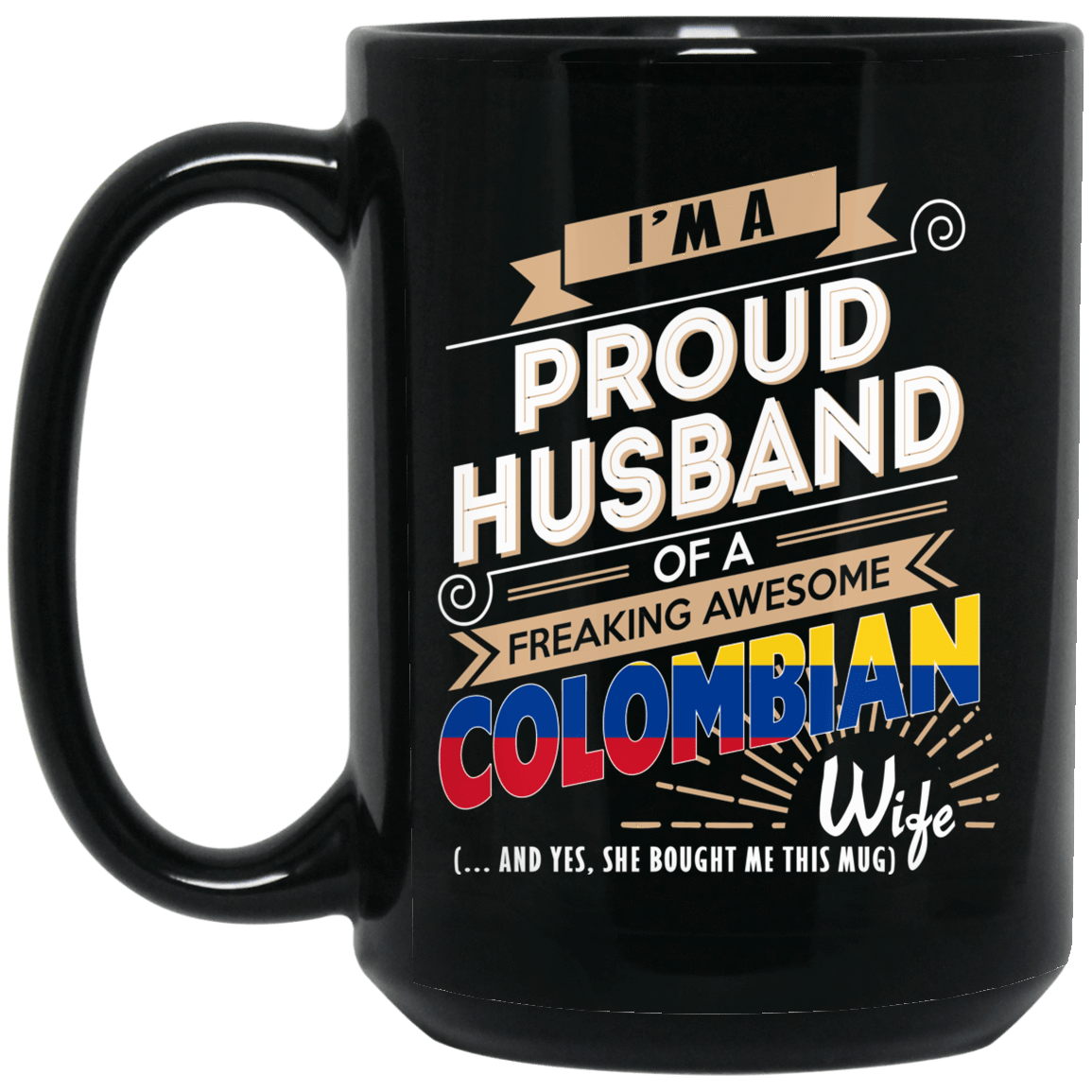 Proud Husband Of A Freaking Awesome Colombian Wife Mug 1066-10182-72136600-49311 - Tee Ript