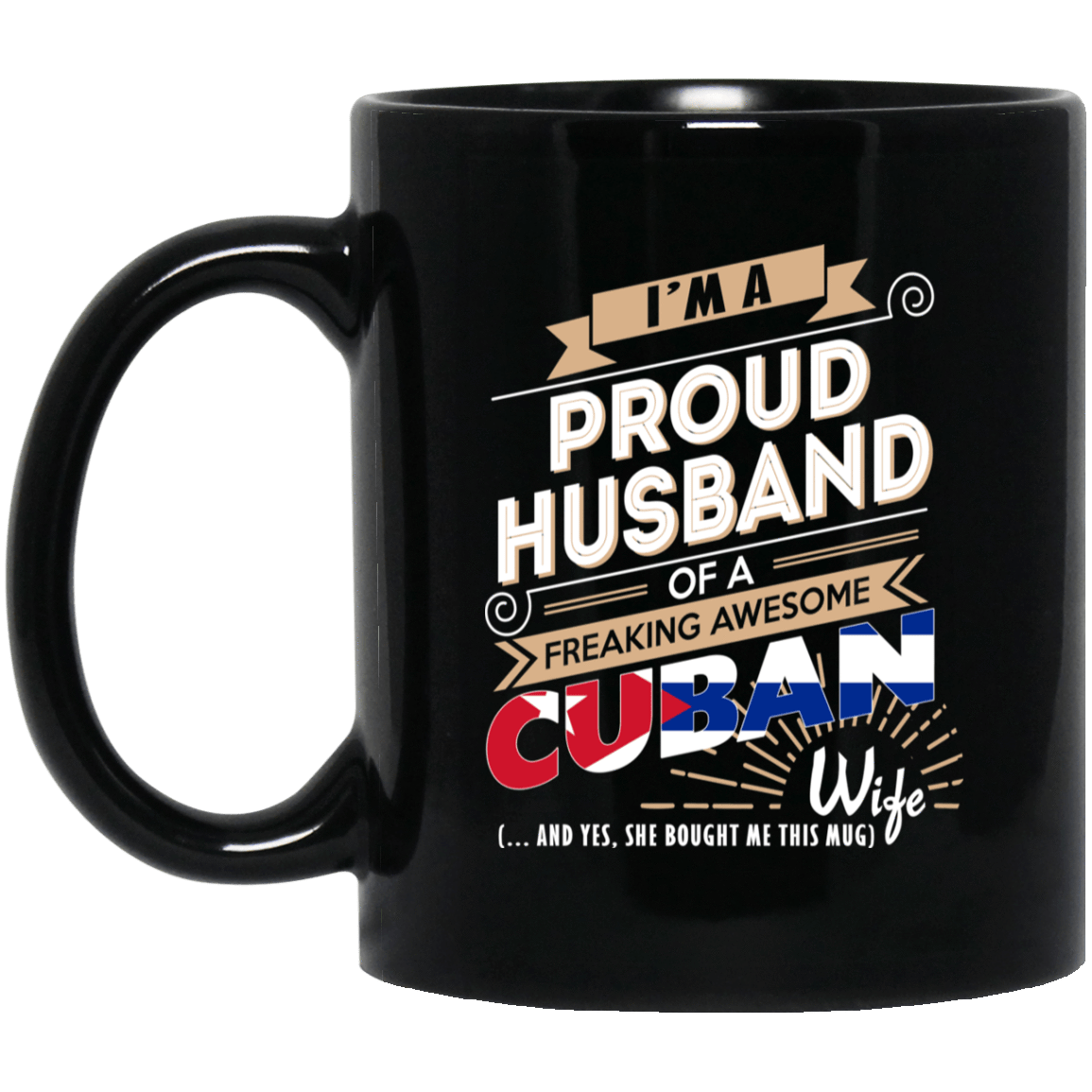 Proud Husband Of A Freaking Awesome Cuban Wife Mug 1065-10181-72136597-49307 - Tee Ript