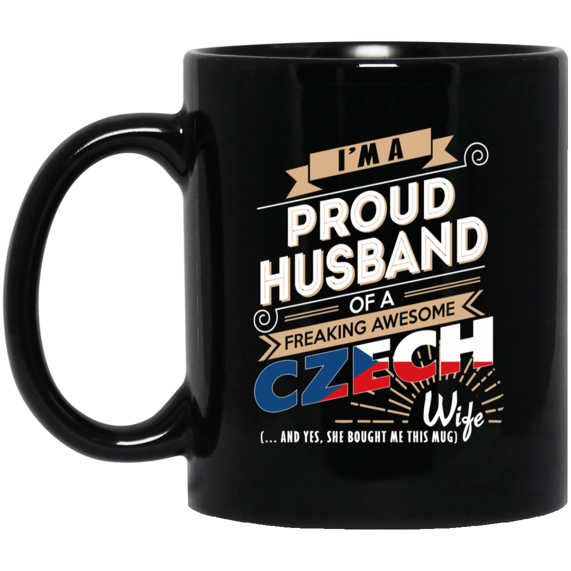 Proud Husband Of A Freaking Awesome Czech Wife Mug 1065-10181-72136595-49307 - Tee Ript