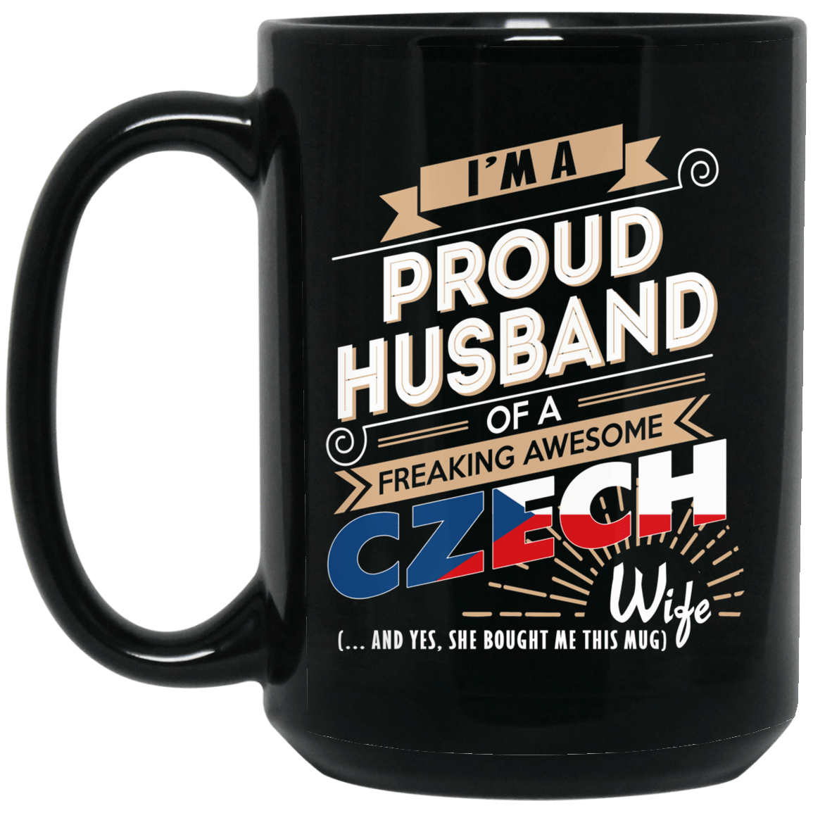Proud Husband Of A Freaking Awesome Czech Wife Mug 1066-10182-72136596-49311 - Tee Ript
