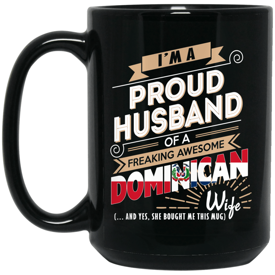 Proud Husband Of A Freaking Awesome Dominican Wife Mug 1066-10182-72136594-49311 - Tee Ript