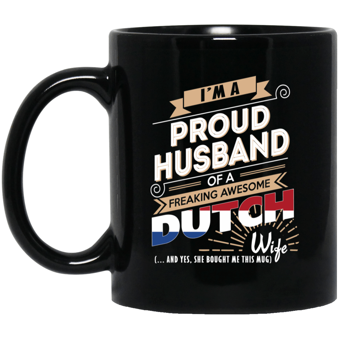 Proud Husband Of A Freaking Awesome Dutch Wife Mug 1065-10181-72136511-49307 - Tee Ript