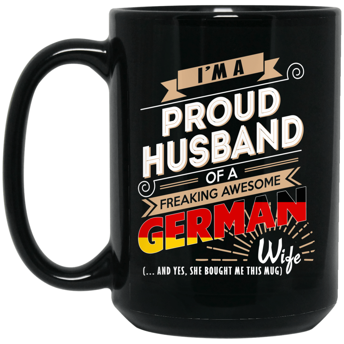 Proud Husband Of A Freaking Awesome German Wife Mug 1066-10182-72136526-49311 - Tee Ript