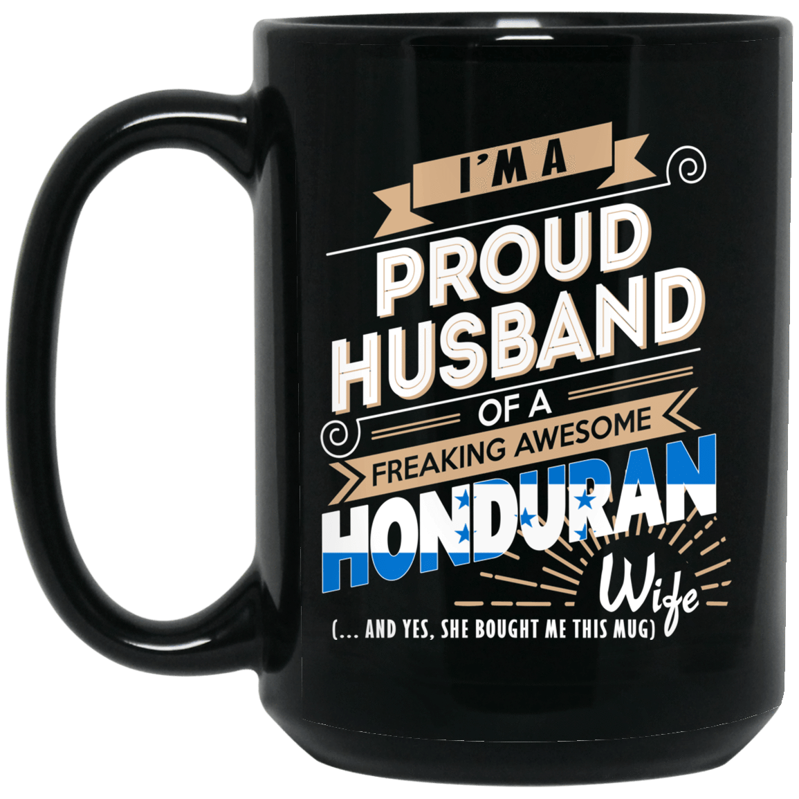 Proud Husband Of A Freaking Awesome Honduran Wife Mug 1066-10182-72136522-49311 - Tee Ript