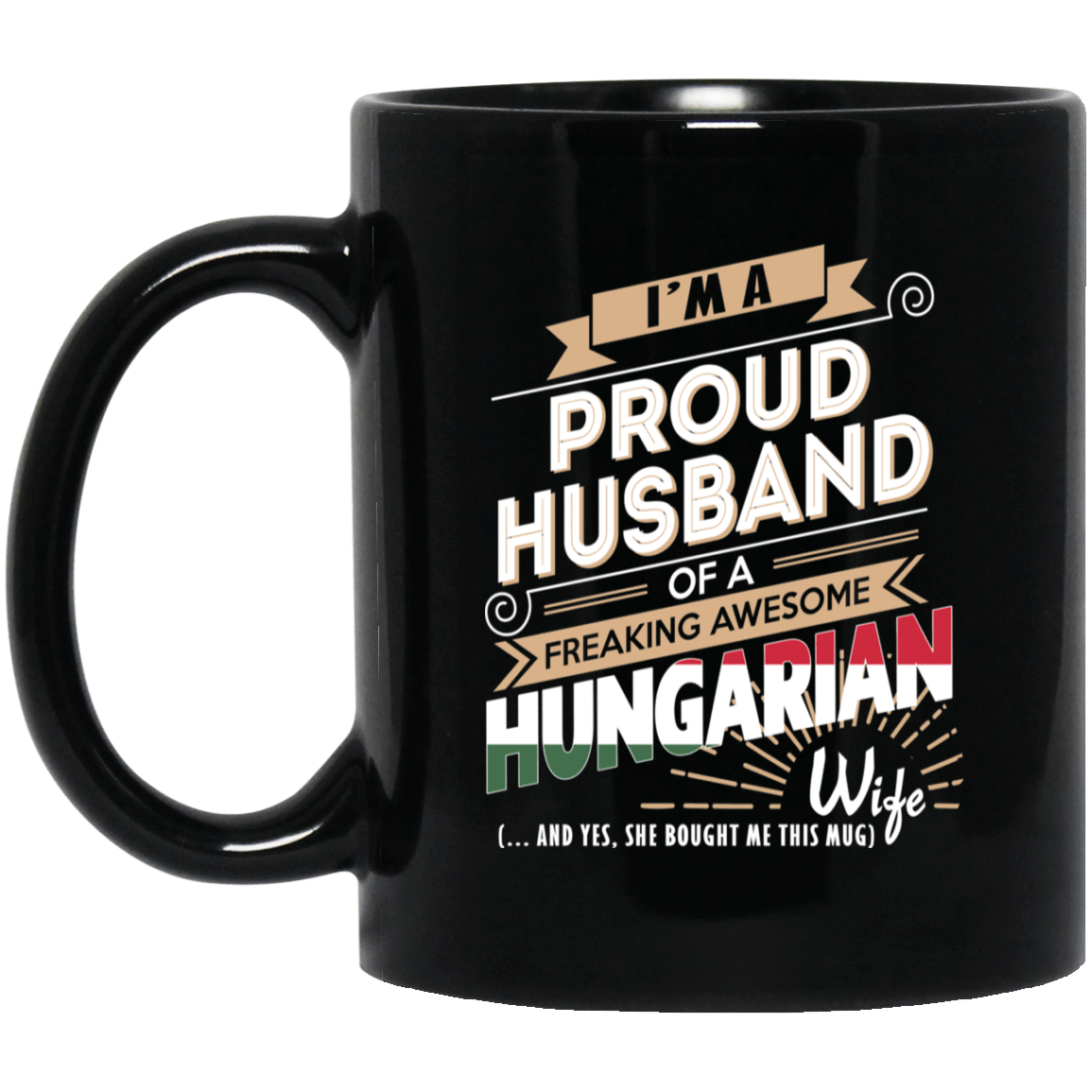 Proud Husband Of A Freaking Awesome Hungarian Wife Mug 1065-10181-72136519-49307 - Tee Ript