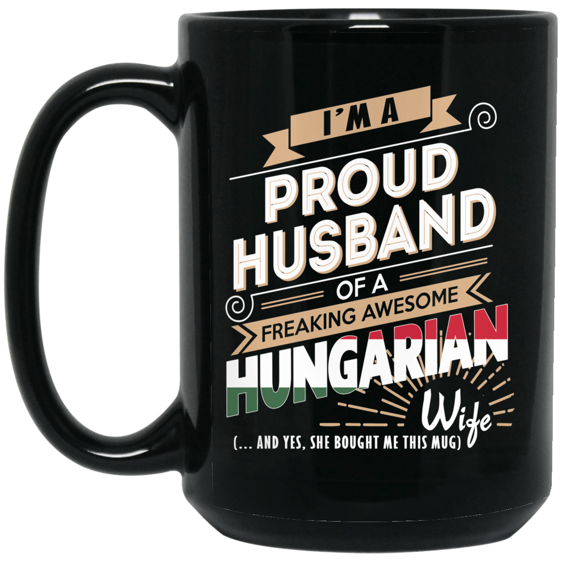 Proud Husband Of A Freaking Awesome Hungarian Wife Mug 1066-10182-72136520-49311 - Tee Ript