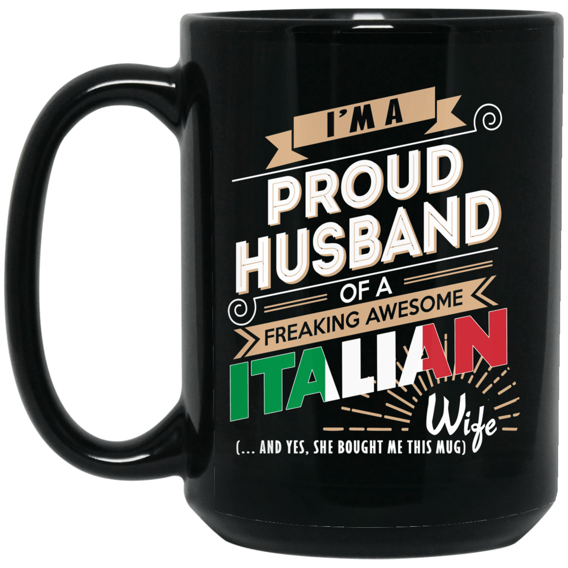 Proud Husband Of A Freaking Awesome Italian Wife Mug 1066-10182-72136518-49311 - Tee Ript
