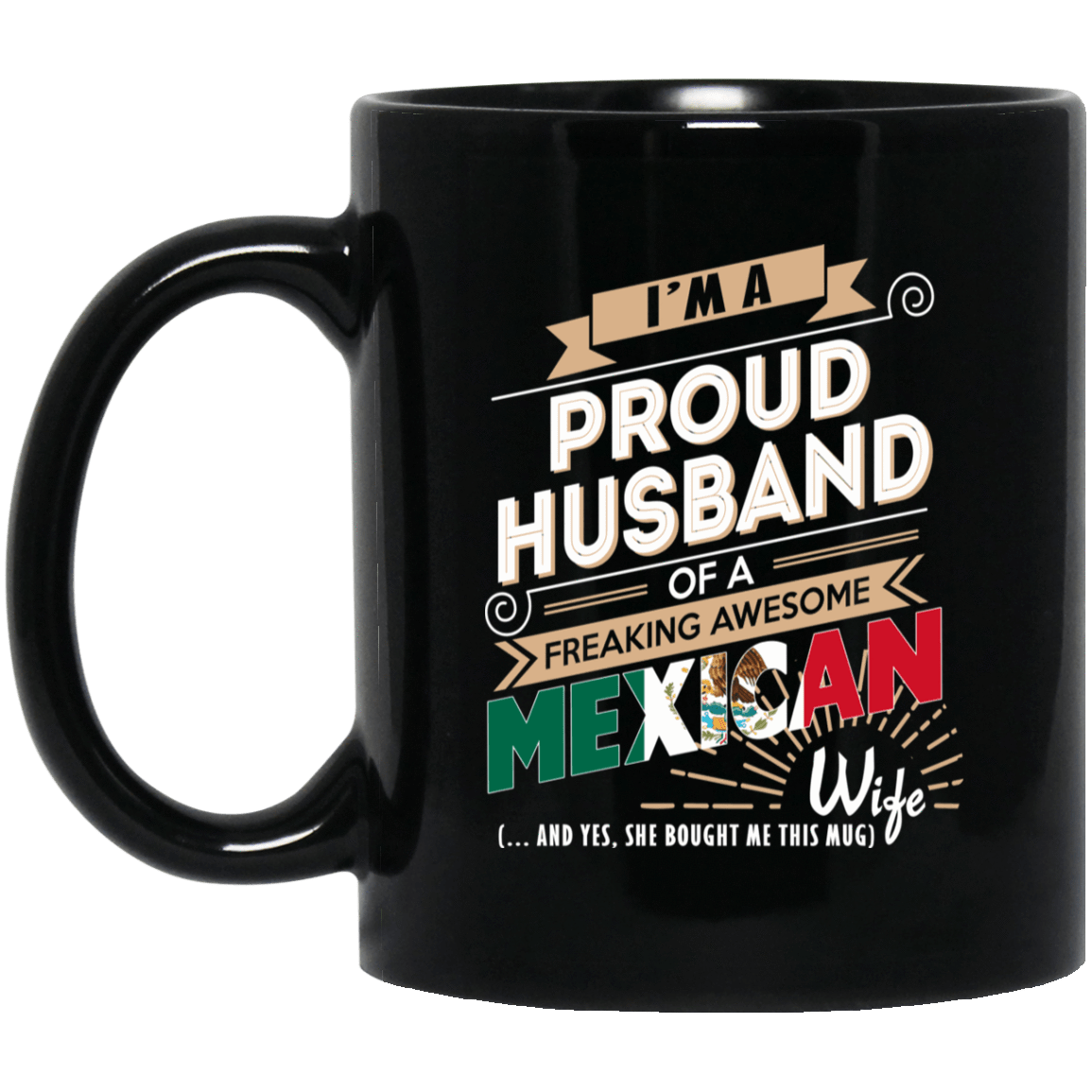 Proud Husband Of A Freaking Awesome Mexican Wife Mug 1065-10181-72136515-49307 - Tee Ript