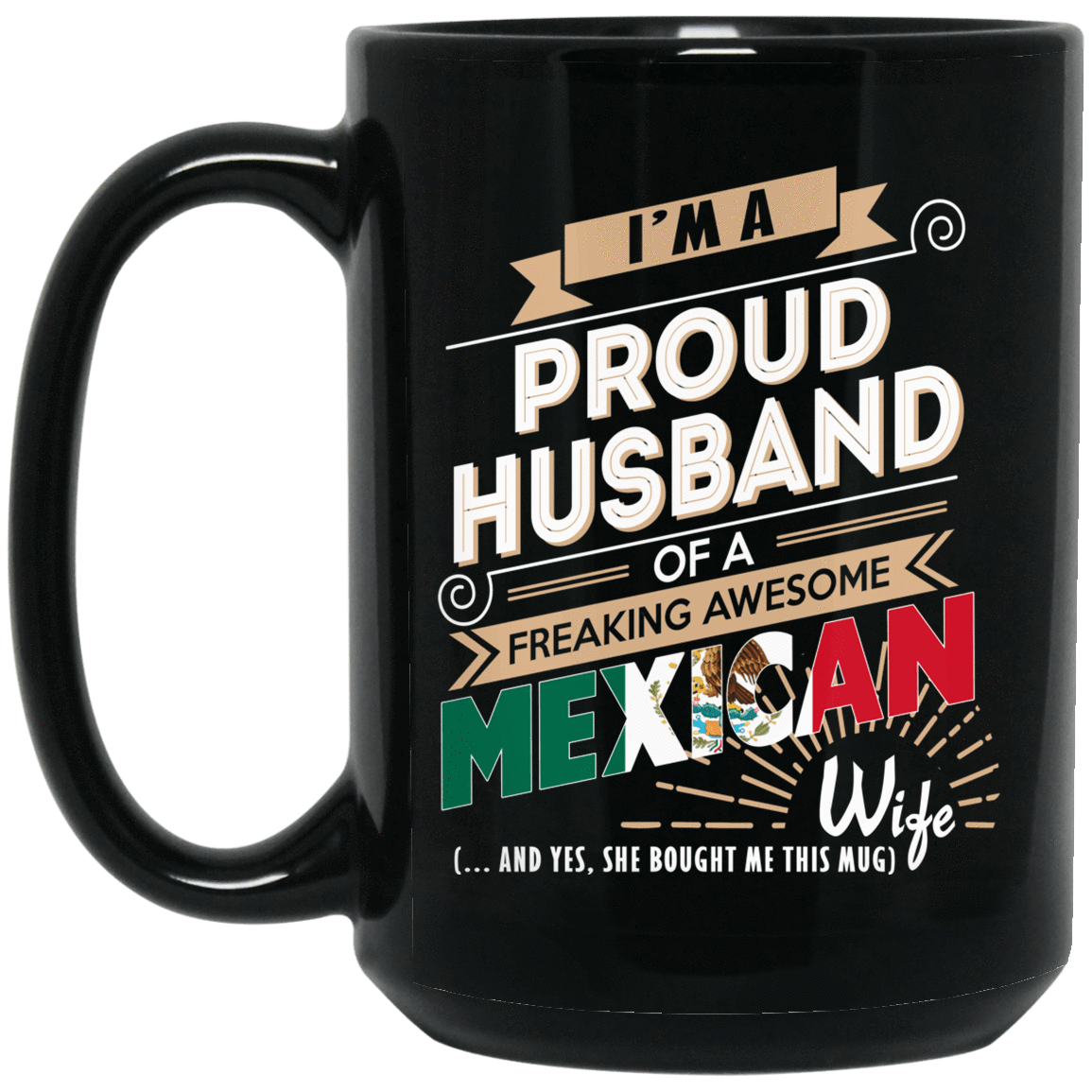 Proud Husband Of A Freaking Awesome Mexican Wife Mug 1066-10182-72136516-49311 - Tee Ript