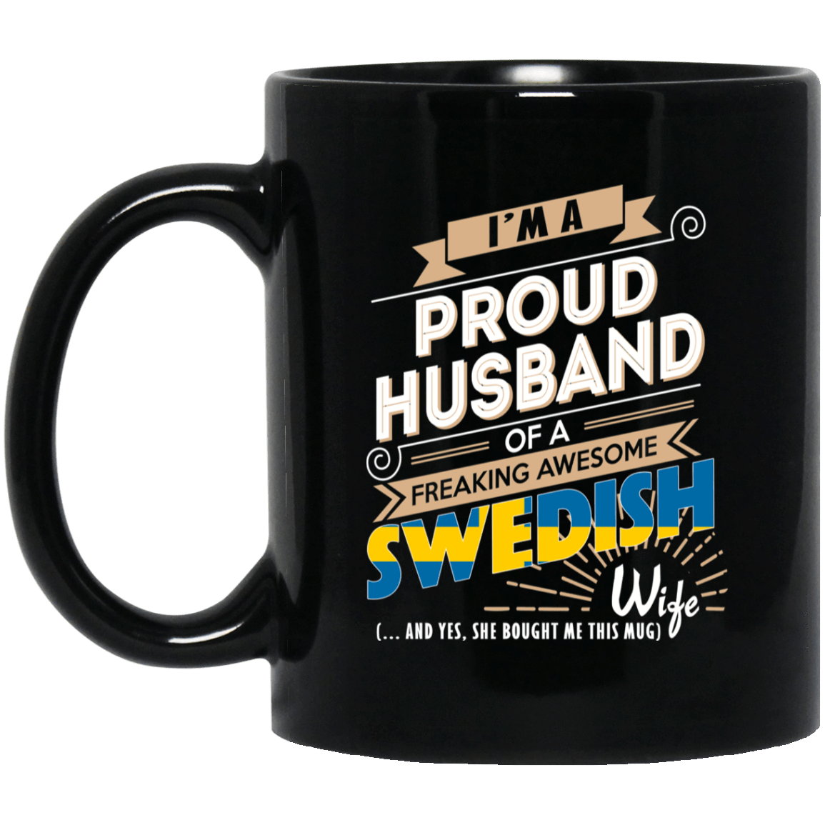 Proud Husband Of A Freaking Awesome Swedish Wife Mug 1065-10181-72136509-49307 - Tee Ript