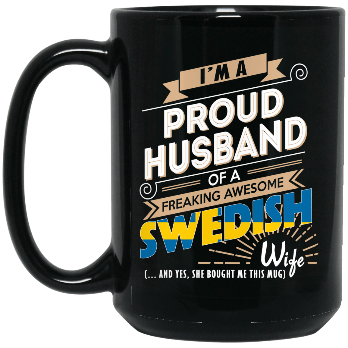 Proud Husband Of A Freaking Awesome Swedish Wife Mug 1066-10182-72136510-49311 - Tee Ript
