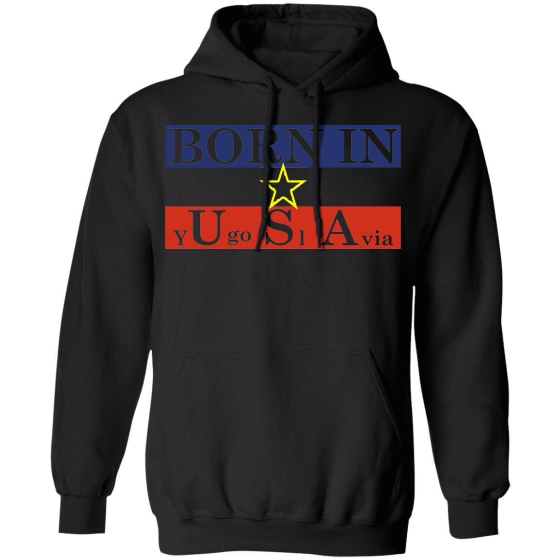 Proud Yugoslavia Born In Usa T-Shirts, Hoodies 541-4740-87283554-23087 - Tee Ript