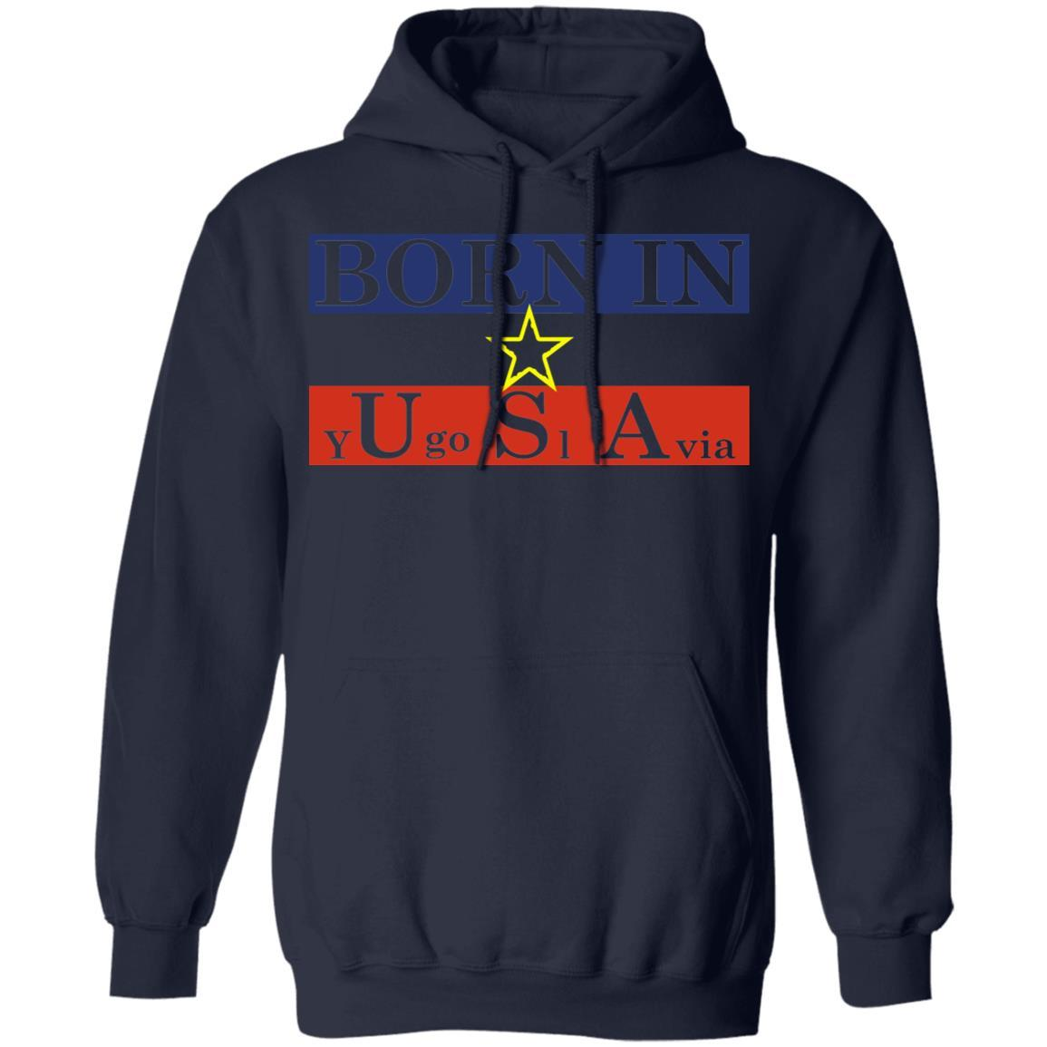Proud Yugoslavia Born In Usa T-Shirts, Hoodies 541-4742-87283554-23135 - Tee Ript