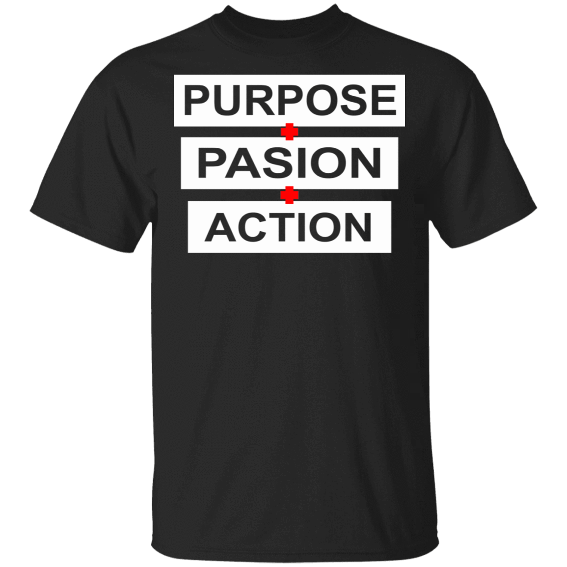 Purpose Passion Action T-Shirts, Hoodies, Tank 22-113-79808364-252 - Tee Ript