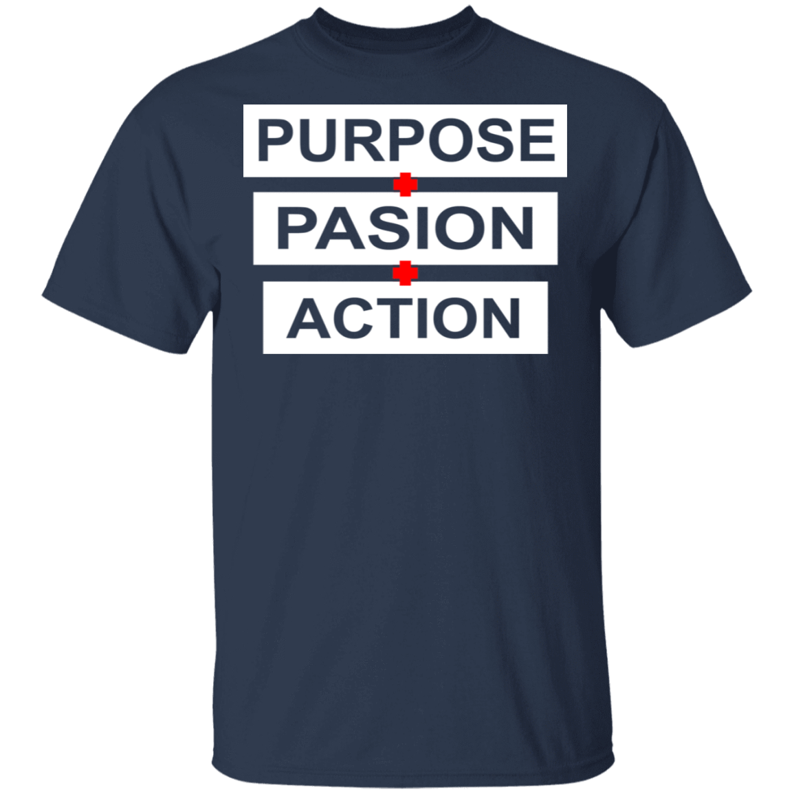 Purpose Passion Action T-Shirts, Hoodies, Tank 22-111-79808364-250 - Tee Ript