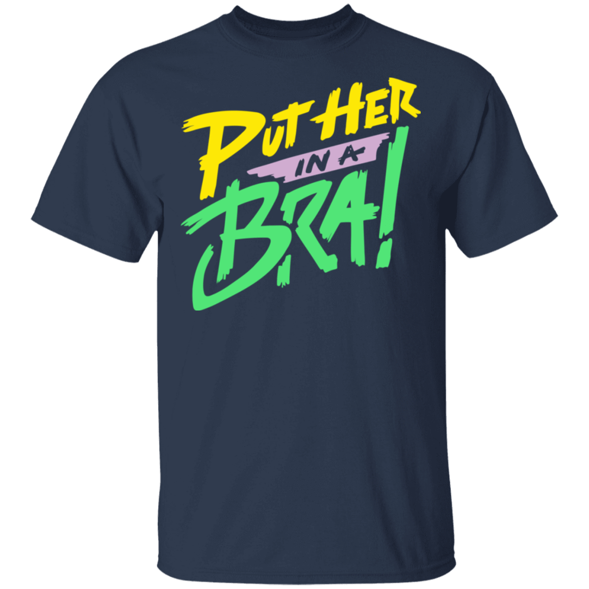 Put Her In A Bra! T-Shirts, Hoodies, Tank 22-111-79540867-250 - Tee Ript