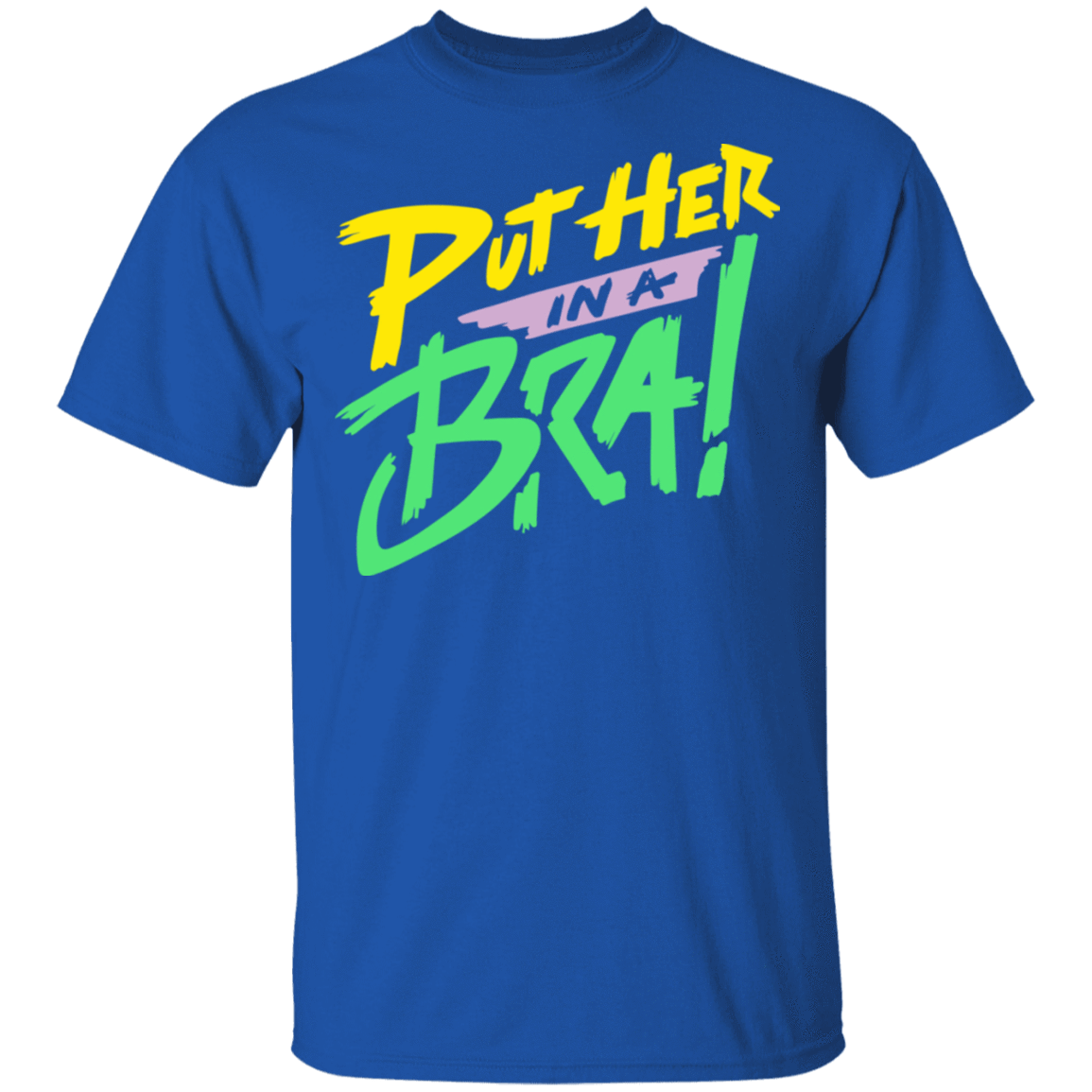 Put Her In A Bra! T-Shirts, Hoodies, Tank 22-110-79540867-249 - Tee Ript