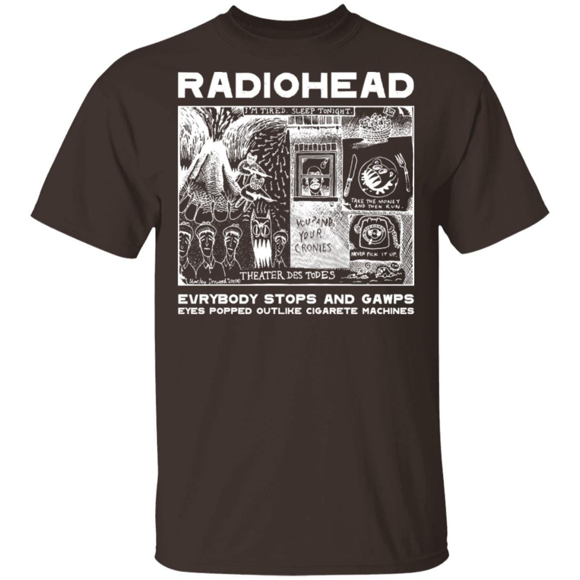 Radiohead Evrybody Stops And Gawps Eyes Popped Outlike Cigarete Machines T-Shirts, Hoodies 1049-9956-87589175-48152 - Tee Ript