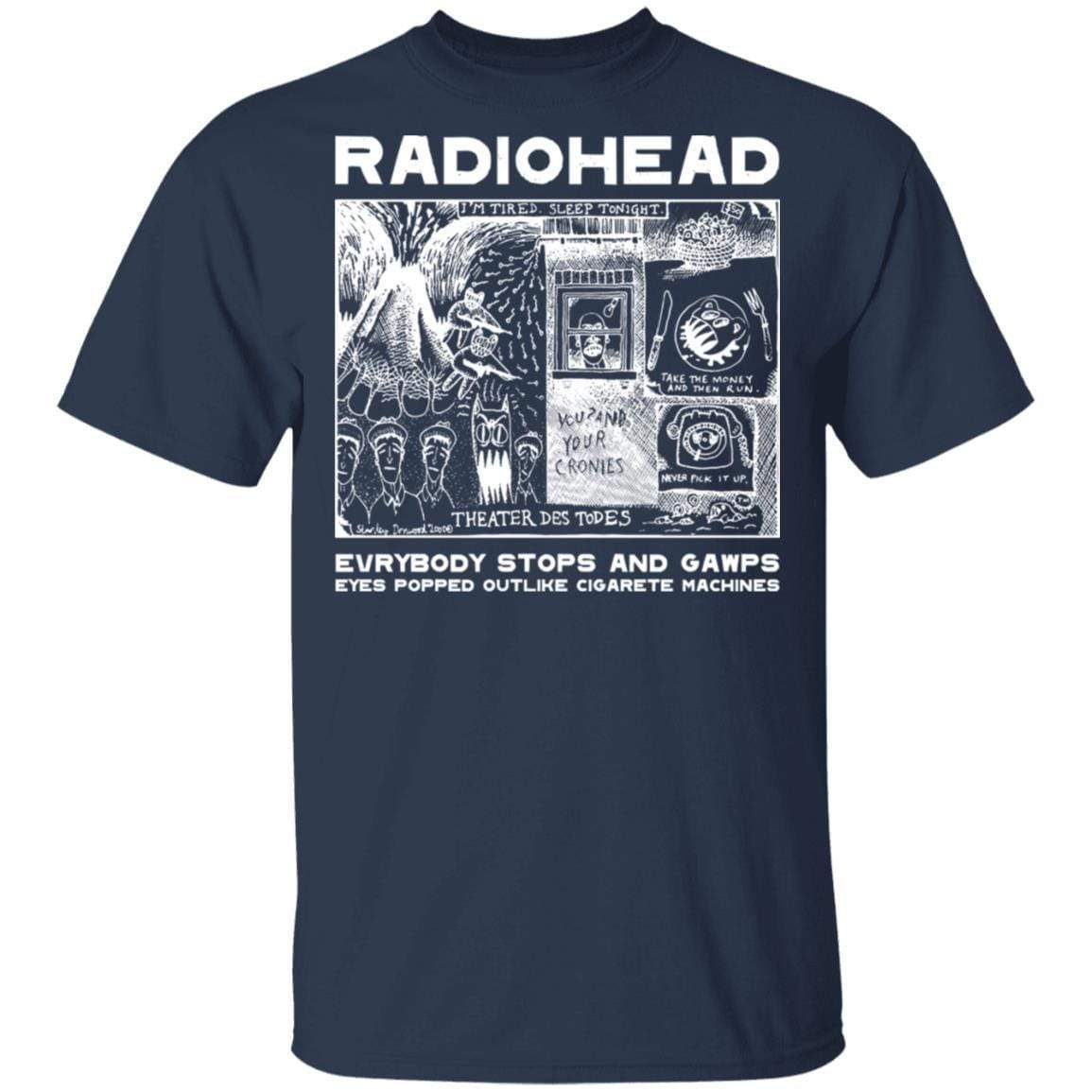 Radiohead Evrybody Stops And Gawps Eyes Popped Outlike Cigarete Machines T-Shirts, Hoodies 1049-9966-87589175-48248 - Tee Ript