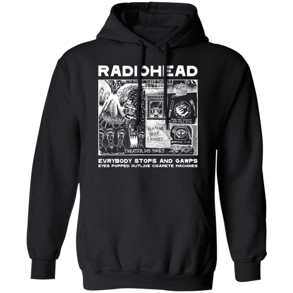 Radiohead Evrybody Stops And Gawps Eyes Popped Outlike Cigarete Machines T-Shirts, Hoodies 541-4740-87589174-23087 - Tee Ript