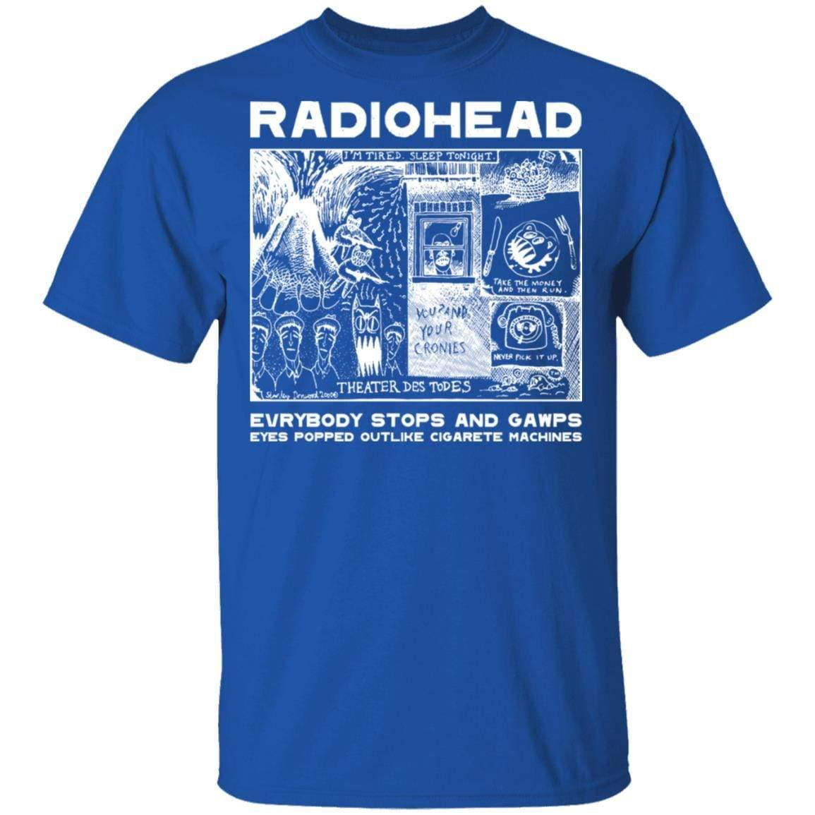 Radiohead Evrybody Stops And Gawps Eyes Popped Outlike Cigarete Machines T-Shirts, Hoodies 1049-9971-87589175-48286 - Tee Ript