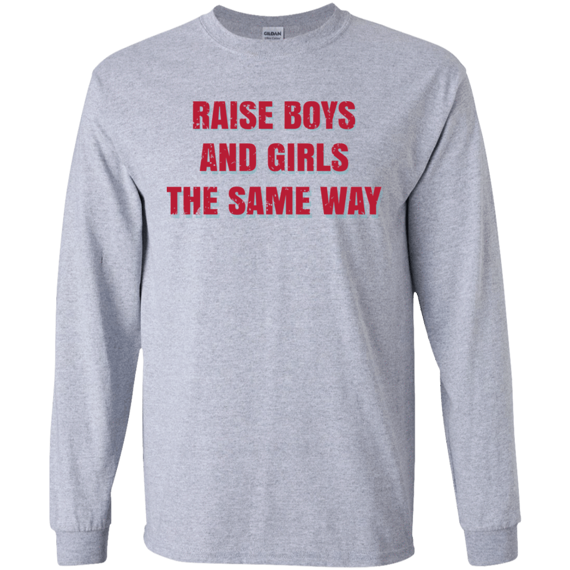 Raise Boys And Girls The Same Way 30-188-72088651-335 - Tee Ript