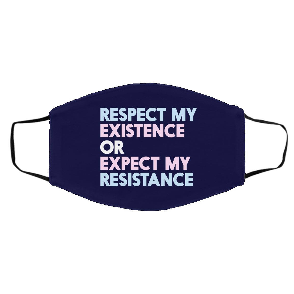 Respect My Existence Or Expect My Resistance Face Mask 1274-13182-89726785-59070 - Tee Ript