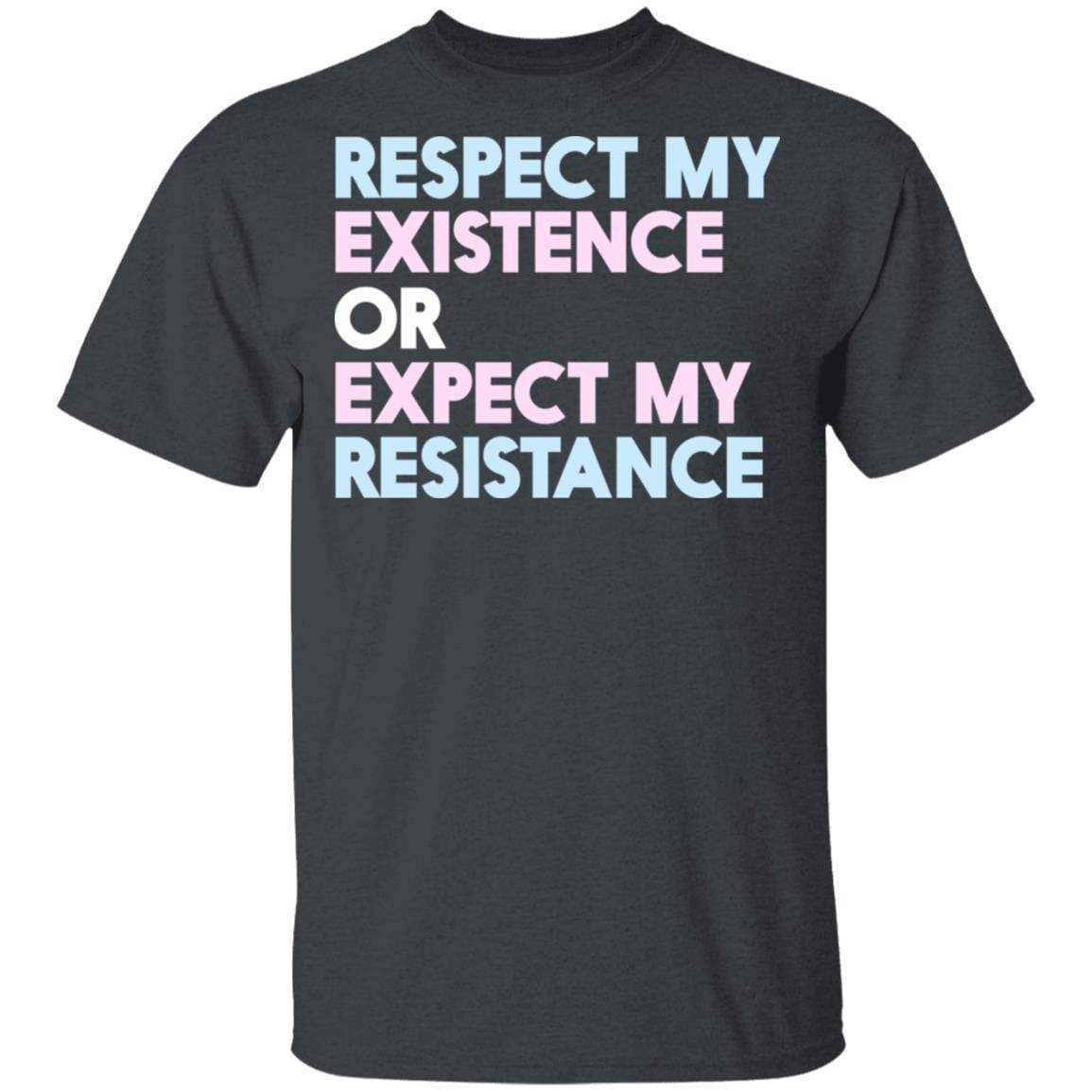 Respect My Existence Or Expect My Resistance T-Shirts, Hoodies 1049-9957-89706447-48192 - Tee Ript