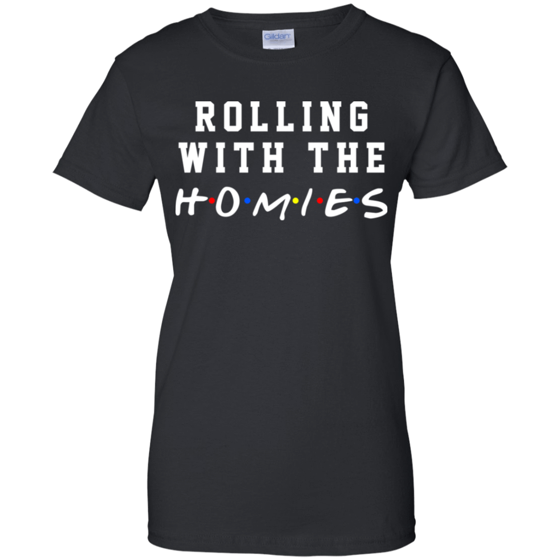 Rolling With The Homies T-Shirts, Hoodie, Tank 939-9248-77675124-44695 - Tee Ript