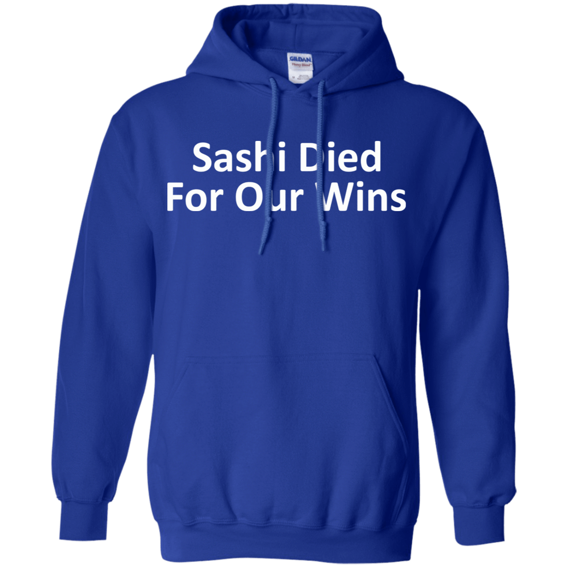 Sashi Died For Our Wins 541-4765-73057084-23175 - Tee Ript